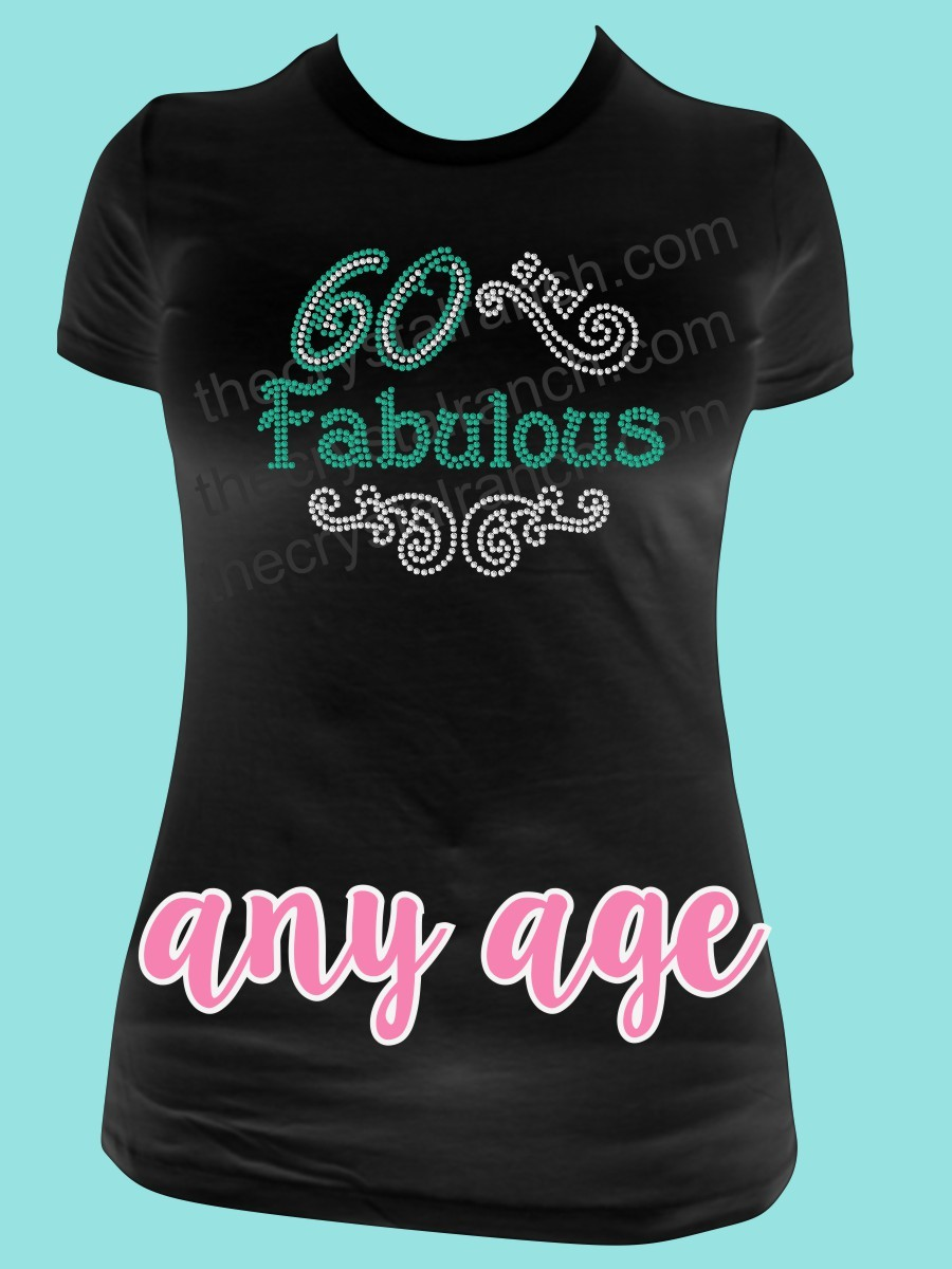 Fabulous at ANY Age Rhinestone Tee TG109