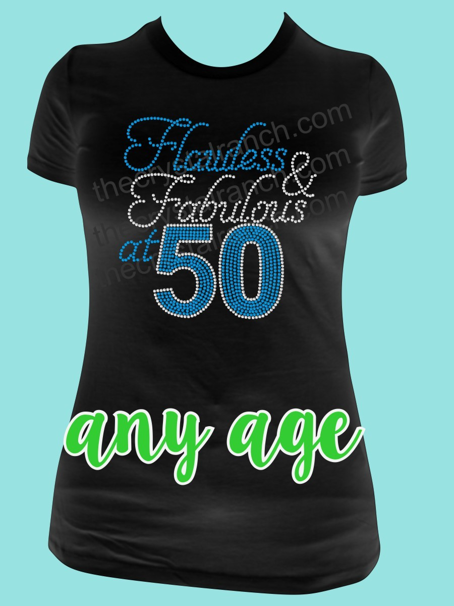 Flawless and Fabulous at ANY Age Rhinestone Tee TG148