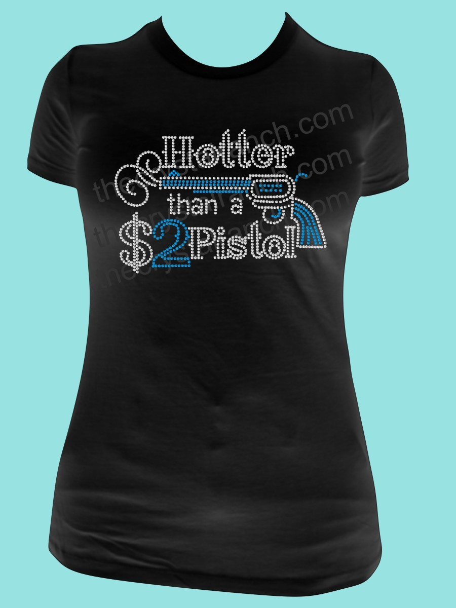b2ff0801 Hotter than a $2 Pistol Tee TR061 - Cowgirl - Tshirts