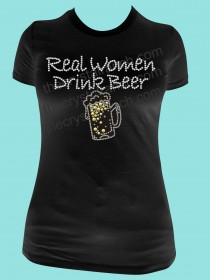 Real Women Drink Beer! Rhinestone Tee TB016