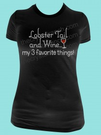 Lobster Tail and Wine... my 3 favorite things! Rhinestone Tee TB017