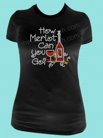 How Merlot Can you Go? Rhinestone Tee TB025