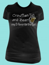 Crawfish Tail and Beer... my 3 favorite things! Rhinestone Tee TB028