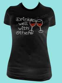 Drinks Well with Others- Wine Rhinestone Tee TB033