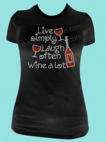 Live simply, Laugh often, Wine a lot! Rhinestone Tee TB039