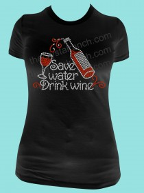 Save Water, Drink Wine! Rhinestone Tee TB049