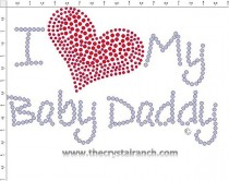 I Love My Baby Daddy Rhinestone Transfer CRF002
