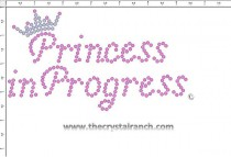 Princess in Progress (small) Rhinestone Transfer CRF004A