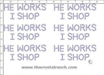 He Works I Shop - Petite (6) Rhinestone Transfer CRK072