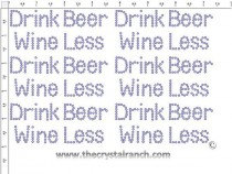 Drink Beer Wine Less - Petite (6) Rhinestone Transfer CRK136