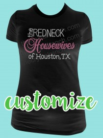 The Redneck Housewives of YOUR TOWN Rhinestone Tee TG094