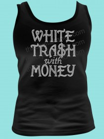 White Trash With Money Rhinestone Tee TG107