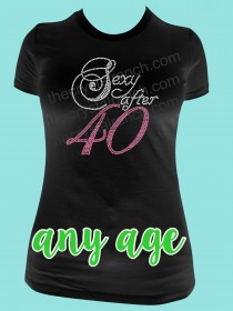 Sexy after ANY Age Rhinestone Tee TG128