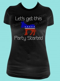 Let's get this Party Started Democrat Rhinestone Tee TG141