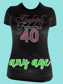 Absolutely Fabulous at ANY Age Rhinestone Tee TG147