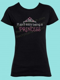 It Aint Easy Being a Princess Rhinestone Tee GTF054