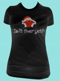 Is it Over Yet? Rhinestone Tee TH082