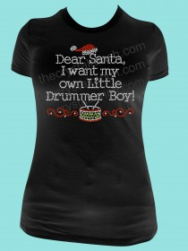 Dear Santa, I want my own Little Drummer Boy! Rhinestone Tee TH112