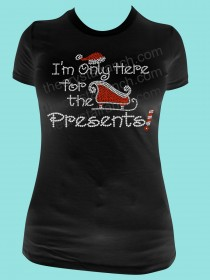 I'm only here for the Presents! Rhinestone Tee TH115