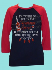 Im trying to get in the Christmas Spirit, but I can't get the dang bottle open Rhinestone Tee TH212