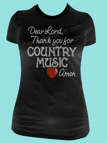 Dear Lord, Thank You for Country Music Rhinestone Tee TR123