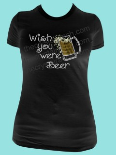Wish you were Beer rhinestone tee TB026