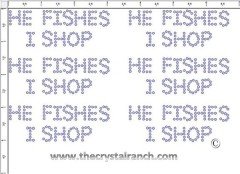 He Fishes I Shop - Petite (6) Rhinestone Transfer CRK070