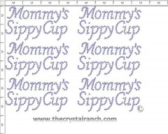 Mommy's Sippy Cup - Petite (6) Rhinestone Transfer CRK094