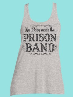 My Baby Made the Prison Band Rhinestone and Screen Print Tee TRS022